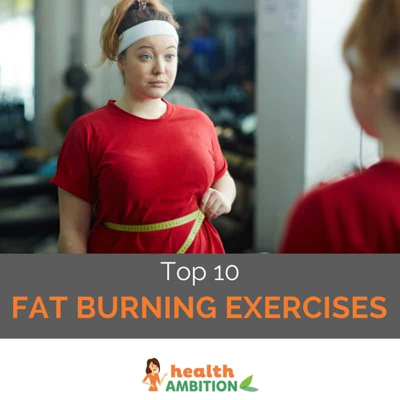 """Overweight woman looking in the mirror while holding a measuring tape around her waist. The caption says """"Top 10 Fat Burning Exercises."""""""