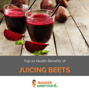 """Glasses of beet juice with beetroots with the title """"Top 10 Health Benefits of Juicing Beets."""""""