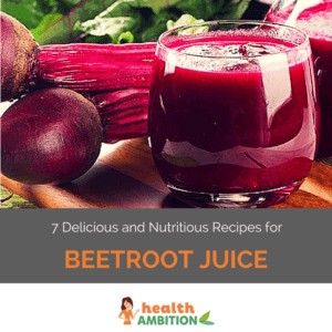 """A glass of beetroot juice next to beetroot and the title """"7 Delicious and Nutritious Recipes for Beetroot Juice."""""""