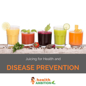 """Glasses of vegetable and fruit juices with the title """"Juicing for Health and Disease Prevention."""""""