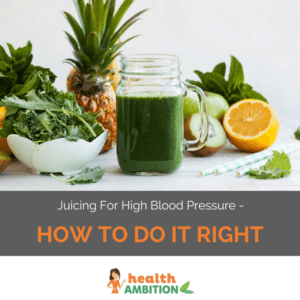 """Green juice with the title """"Juicing For High Blood Pressure – How To Do it Right"""""""