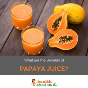 """Papaya and glasses of papaya juice with the title """"What Are the Benefits of Papaya Juice?"""""""