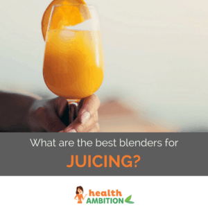 """a glass of orange juice with the title """"What are the best blenders for juicing?"""""""