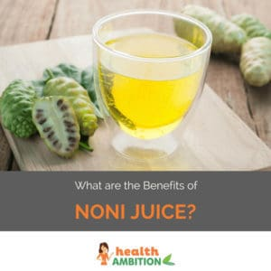 """Noni juice with the title """"What are the Health Benefits of Noni Juice?"""""""