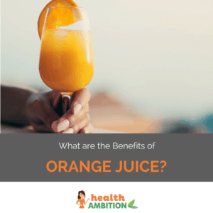 """A glass of orange juice with the title """"What are the Benefits of Orange Juice?"""""""