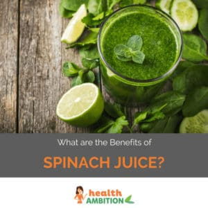 """A glass of spinach juice and lime with the title """"What are the Benefits of Spinach Juice?"""""""