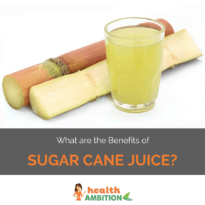 """Sugar cane with a glass of sugar cane juice and the title """"What are the Benefits of Sugar Cane Juice?"""""""